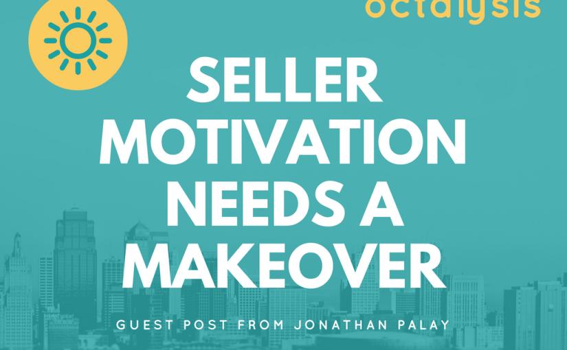 Seller-Motivation-needs-a-makeover.png